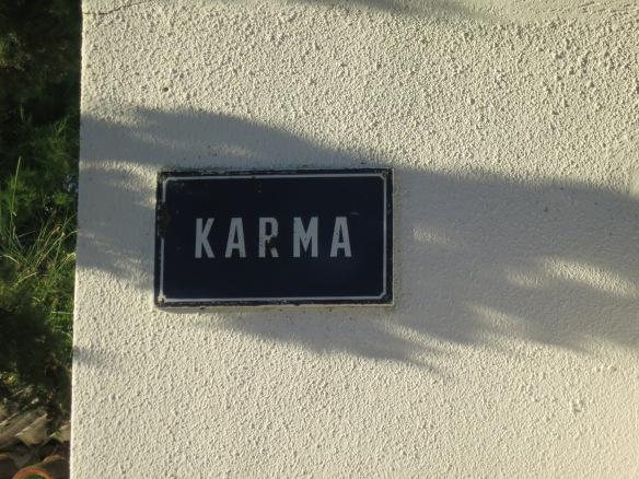 No big deal, I just live on Karma Street